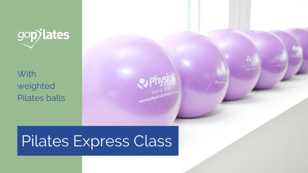 Pilates Express Weighted Balls Arm Class with Francesca