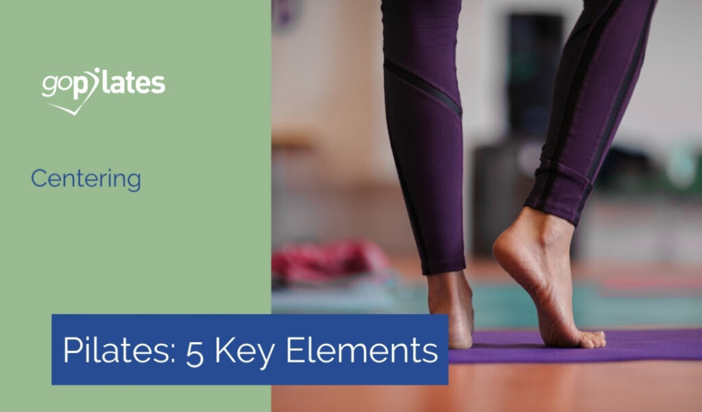 5 Key Elements of Pilates: Centering