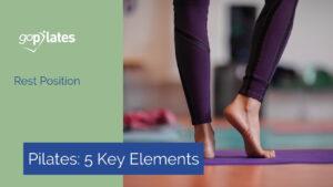 Pilates: 5 key elements -rest position